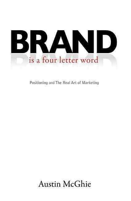 Brand Is a Four Letter Word By Mcghie, Austin